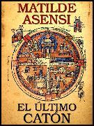 Cover-Bild zu El último Catón (eBook) von Asensi, Matilde