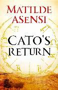 Cover-Bild zu Cato's return (eBook) von Asensi, Matilde
