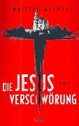 Cover-Bild zu Die Jesus-Verschwörung von Asensi, Matilde