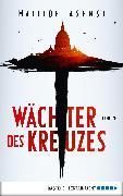 Cover-Bild zu Wächter des Kreuzes (eBook) von Asensi, Matilde