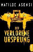 Cover-Bild zu Der verlorene Ursprung (eBook) von Asensi, Matilde