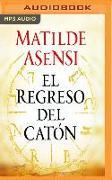 Cover-Bild zu El Regreso del Catón (Narración En Castellano) von Asensi, Matilde