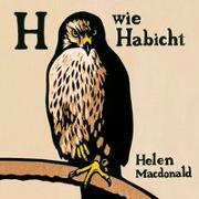 Cover-Bild zu H wie Habicht von Macdonald, Helen