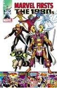 Cover-Bild zu Mantlo, Bill: Marvel Firsts: The 1980s Volume 2
