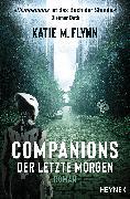 Cover-Bild zu Companions - Der letzte Morgen (eBook) von Flynn, Katie M.