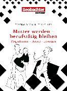 Cover-Bild zu Mutter werden - berufstätig bleiben (eBook) von Bräunlich-Keller, Irmtraud