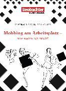 Cover-Bild zu Mobbing am Arbeitsplatz - wie wehre ich mich? (eBook) von Bräunlich Keller, Irmtraud