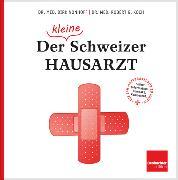 Cover-Bild zu Der (kleine) Schweizer Hausarzt (eBook) von Nonhoff, Dirk