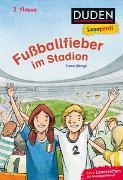 Cover-Bild zu Duden Leseprofi - Fußballfieber im Stadion, 2. Klasse von Margil, Irene