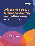 Cover-Bild zu Alanís, Iliana: Advancing Equity and Embracing Diversity in Early Childhood Education: Elevating Voices and Actions