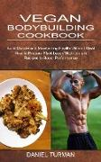 Cover-Bild zu Turman, Daniel: Vegan Bodybuilding Cookbook