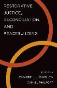 Cover-Bild zu Llewellyn, Jennifer J. (Hrsg.): Restorative Justice, Reconciliation, and Peacebuilding