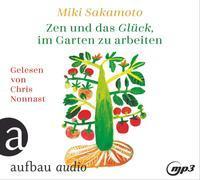 Cover-Bild zu Sakamoto, Miki: Zen und das Glück, im Garten zu arbeiten
