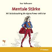 Cover-Bild zu Hullmann, Ina: Mentale Stärke