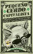 Cover-Bild zu Macias, Sofia: Pequeño cerdo capitalista / Build Capital with Your Own Personal Piggybank