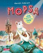 Cover-Bild zu Mopsa - Eine Maus kommt ganz groß raus (eBook) von Habersack, Charlotte
