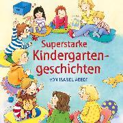 Cover-Bild zu Superstarke Kindergartengeschichten (Audio Download) von Abedi, Isabel