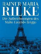 Cover-Bild zu Die Aufzeichnungen des Malte Laurids Brigge (eBook) von Rilke, Rainer Maria