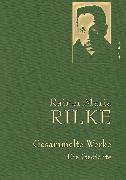 Cover-Bild zu Rainer Maria Rilke - Gesammelte Werke. Die Gedichte (eBook) von Rilke, Rainer Maria