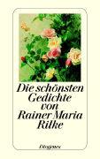 Cover-Bild zu Die schönsten Gedichte von Rainer Maria Rilke von Rilke, Rainer Maria