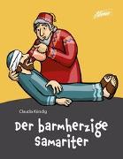 Cover-Bild zu Der barmherzige Samariter von Kündig, Claudia (Illustr.)