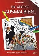 Cover-Bild zu Die große Ausmalbibel 3 - Weihnachten, Wunder, Gleichnisse von Kündig, Claudia (Illustr.)