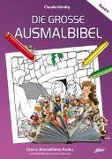 Cover-Bild zu Die große Ausmalbibel 4 - Ostern, Himmelfahrt, Paulus von Kündig, Claudia (Illustr.)