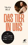 Cover-Bild zu Das Tier in uns von Bleif, Martin