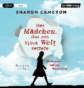 Cover-Bild zu Das Mädchen, das ein Stück Welt rettete von Cameron, Sharon