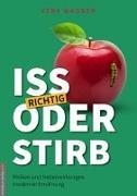 Cover-Bild zu Iss richtig oder stirb! von Wagner, Vera