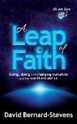 Cover-Bild zu Bernard-Stevens, David: A Leap of Faith - Going, doing and changing ourselves and the world around us