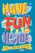 Cover-Bild zu Maloney, Alison: Have Fun at Home