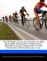 Cover-Bild zu Stevens, Dakota: The Doping Cases in Cycling in 2004 and 2005: Including Christophe Brandt, Oscar Camenzind, Tyler Hamilton, David Millar, Et. Al