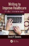 Cover-Bild zu Stevens, David P.: Writing to Improve Healthcare