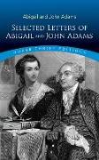 Cover-Bild zu Selected Letters of Abigail and John Adams (eBook) von Adams, John