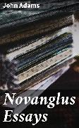 Cover-Bild zu Novanglus Essays (eBook) von Adams, John