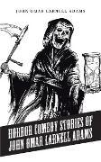 Cover-Bild zu Horror Comedy Stories of John Omar Larnell Adams (eBook) von Adams, John Omar Larnell
