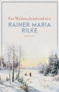 Cover-Bild zu Ein Weihnachtsabend mit Rainer Maria Rilke