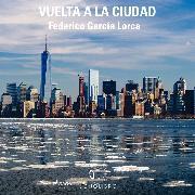 Cover-Bild zu Vuelta a la ciudad (Audio Download) von Lorca, Federico García