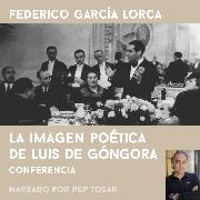 Cover-Bild zu La imagen poética de Luís de Góngora (Audio Download) von Lorca, Federico García