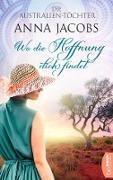 Cover-Bild zu Die Australien-Töchter - Wo die Hoffnung dich findet (eBook) von Jacobs, Anna