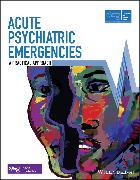 Cover-Bild zu Acute Psychiatric Emergencies (eBook) von Advanced Life Support Group (ALSG)