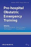 Cover-Bild zu Pre-hospital Obstetric Emergency Training (eBook) von Advanced Life Support Group (ALSG)