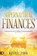 Cover-Bild zu Supernatural Finances: Heaven's Blueprint for Blessing and Increase von Zadai, Kevin
