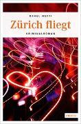 Cover-Bild zu Zürich fliegt von Hefti, Rahel