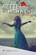 Cover-Bild zu Rette mich nicht (eBook) von Hefti, Rahel