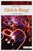 Cover-Bild zu Zürich fliegt (eBook) von Hefti, Rahel