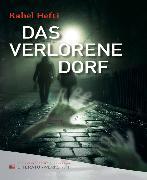 Cover-Bild zu Das verlorene Dorf (eBook) von Hefti, Rahel