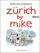 Cover-Bild zu Audenhove, Mike van: Bd. 10: Zürich by Mike / Zürich by Mike 10 - Zürich by Mike