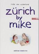 Cover-Bild zu Audenhove, Mike van: Bd. 2: Zürich by Mike 02 - Zürich by Mike